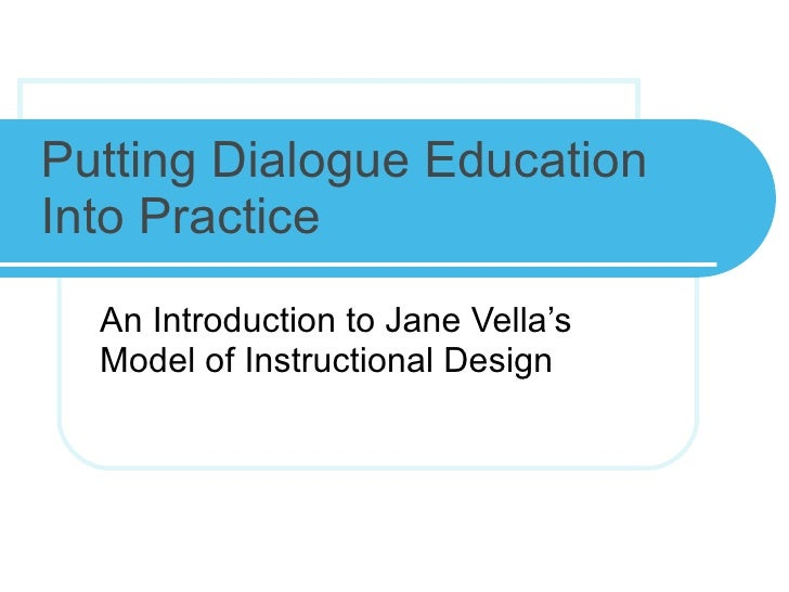 Putting Dialogue Education Into Practice An Introduction to Jane Vella's Model of Instructional Design