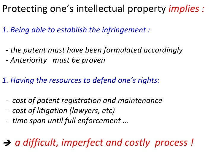 Protecting one's intellectual property  implies : 1. Being able to establish the infringement :  - the patent must have be...