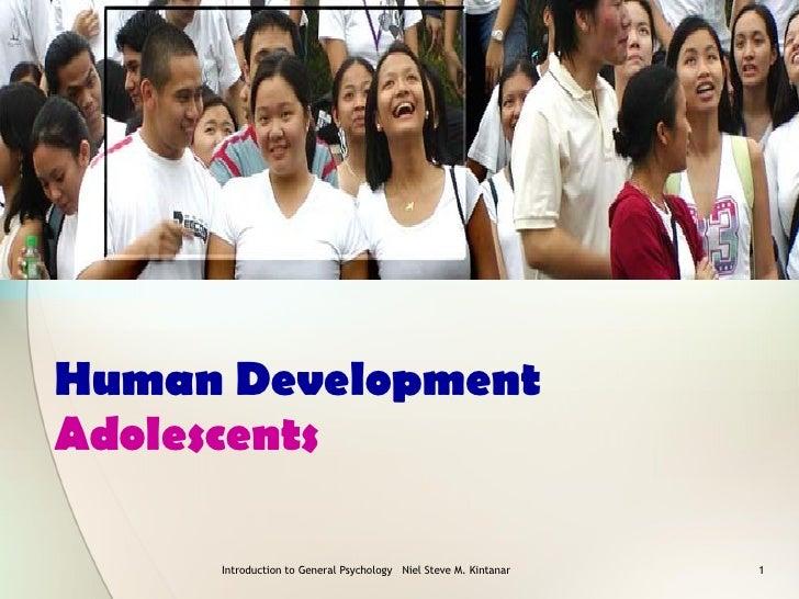 Human Development  Adolescents Introduction to General Psychology  Niel Steve M. Kintanar