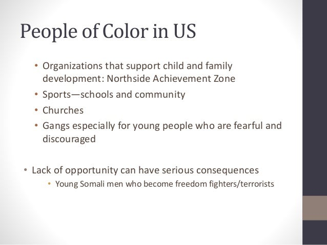 People of Color in US  • Organizations that support child and family  development: Northside Achievement Zone  • Sports—sc...