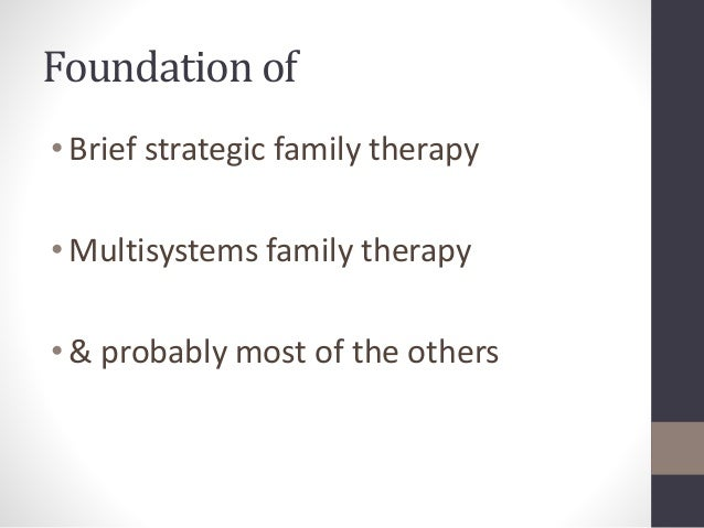 strengths and weakness of strategic family therapy Acceptance and commitment therapy (act) focuses on helping patients to   effects of these strategies' assess strengths and weaknesses in the six core act .