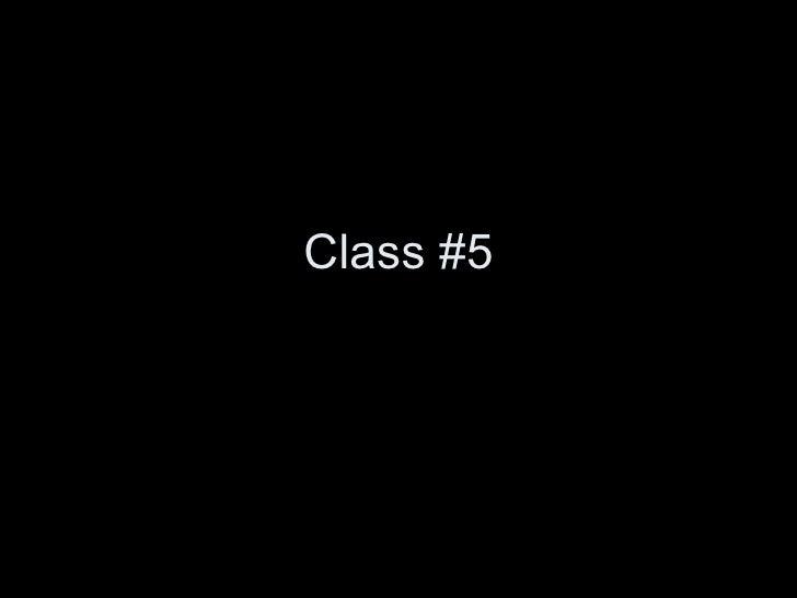 Class #5