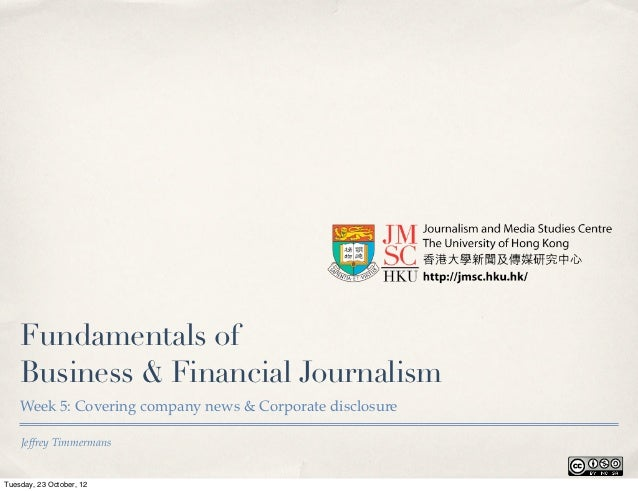 Fundamentals of    Business & Financial Journalism    Week 5: Covering company news & Corporate disclosure    Jeffrey Timm...
