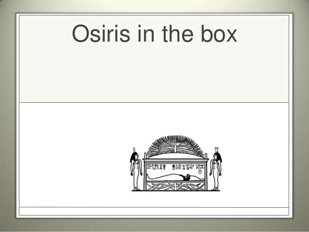 Osiris in the box