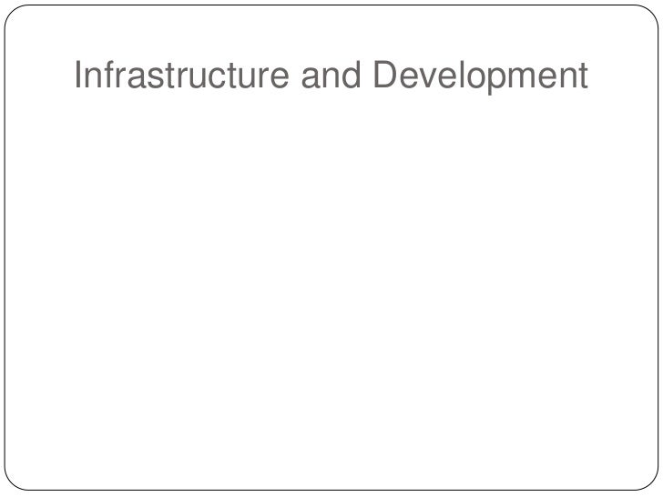 Infrastructure and Development<br />