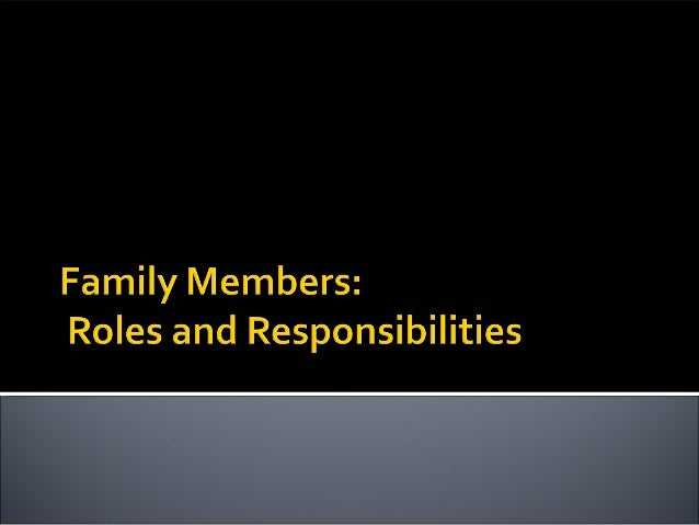  Family members must live together in peaceand harmony. To achieve this, eachmember of the family must be aware ofthe dut...