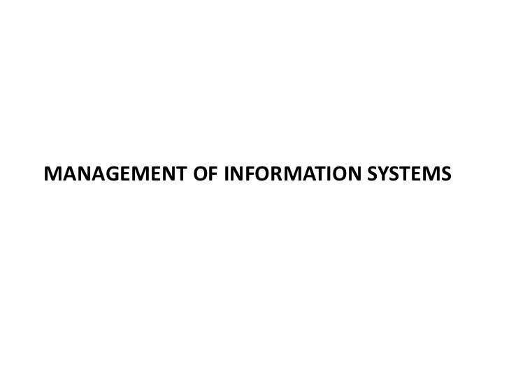 MANAGEMENT OF INFORMATION SYSTEMS<br />