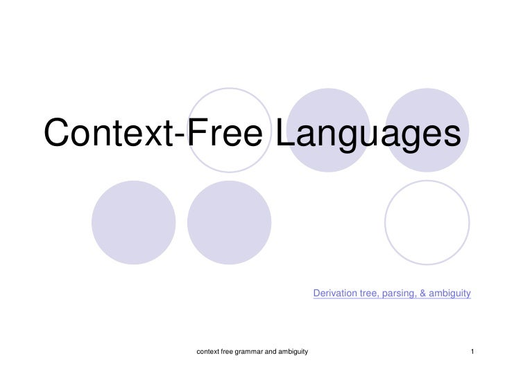Context-Free Languages                                                Derivation tree, parsing, & ambiguity             co...