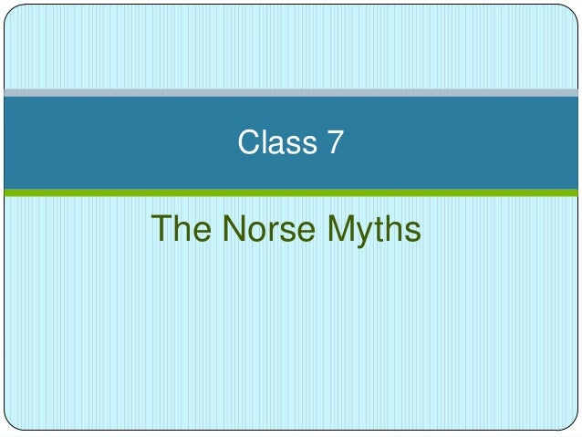 Class 7  The Norse Myths