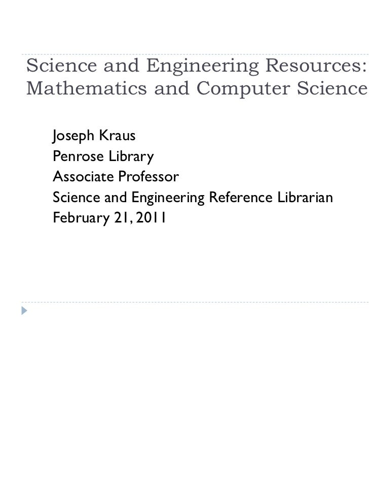 Science and Engineering Resources:Mathematics and Computer Science  Joseph Kraus  Penrose Library  Associate Professor  Sc...
