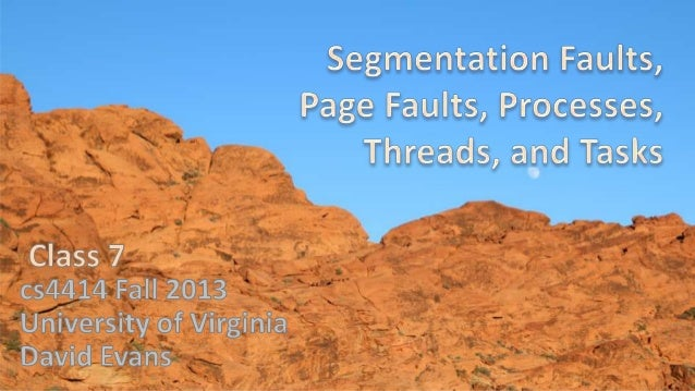 Plan for Today Recap: Virtualizing Memory Segmentation Faults Page Faults: Challenge winner! Processes, Threads, Tasks 1 P...