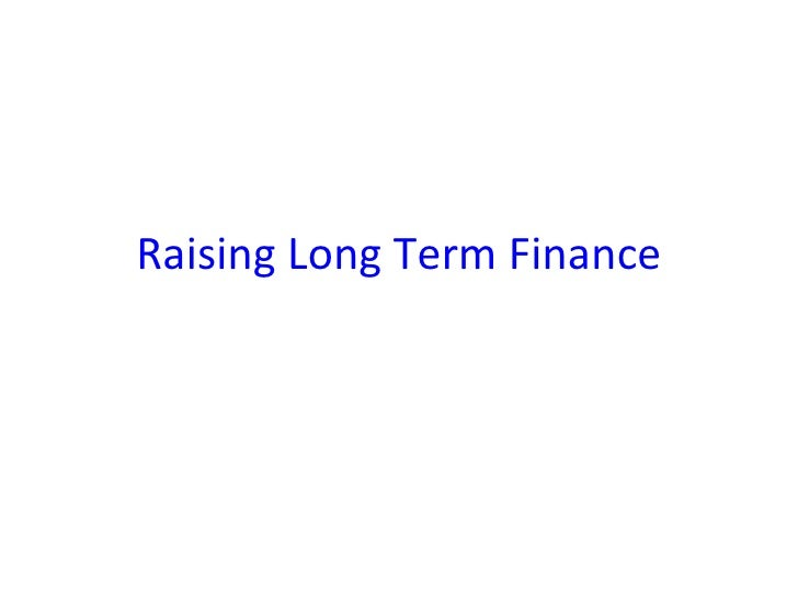 Raising Long Term Finance