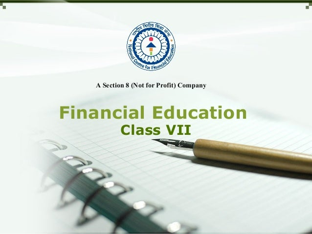 Financial Education Class VII A Section 8 (Not for Profit) Company