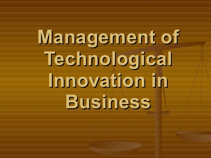 Management of Technological Innovation in Business