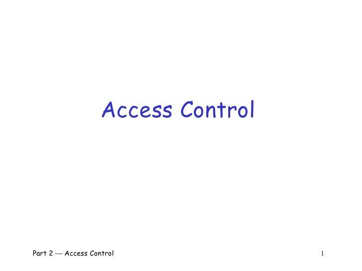Access Control Part 2    Access Control