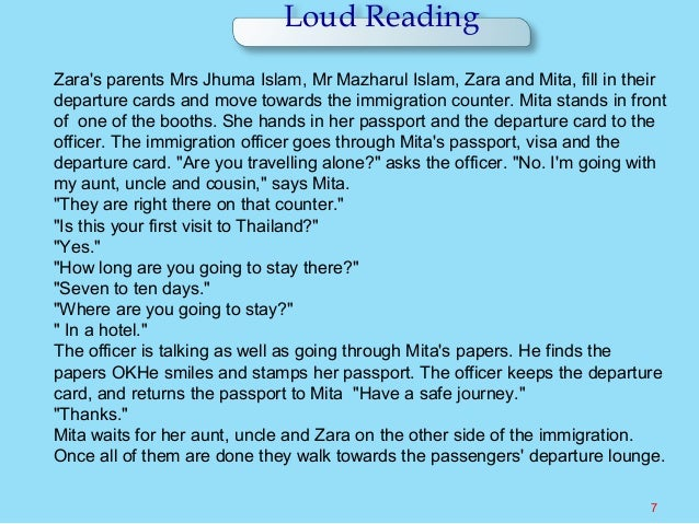 Loud Reading 7 Zara's parents Mrs Jhuma Islam, Mr Mazharul Islam, Zara and Mita, fill in their departure cards and move to...