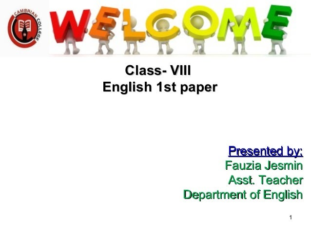 Class- VIIIClass- VIII English 1st paperEnglish 1st paper Presented by:Presented by: Fauzia JesminFauzia Jesmin Asst. Teac...
