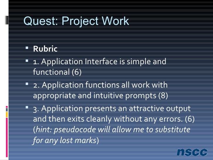 Quest: Project Work <ul><li>Due Next week at START of class  </li></ul><ul><li>Rubric  </li></ul><ul><li>1. Application In...