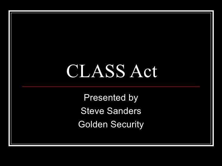 CLASS Act Presented by Steve Sanders Golden Security