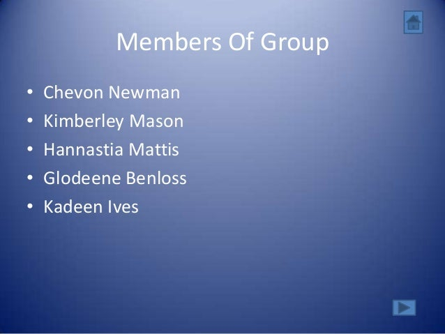 Members Of Group•   Chevon Newman•   Kimberley Mason•   Hannastia Mattis•   Glodeene Benloss•   Kadeen Ives