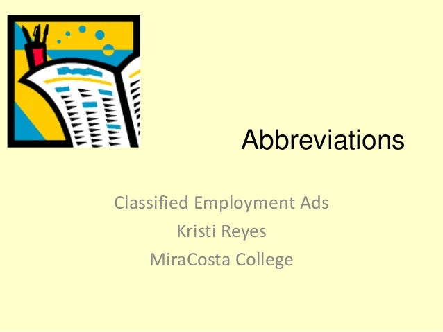 Abbreviations Classified Employment Ads Kristi Reyes MiraCosta College