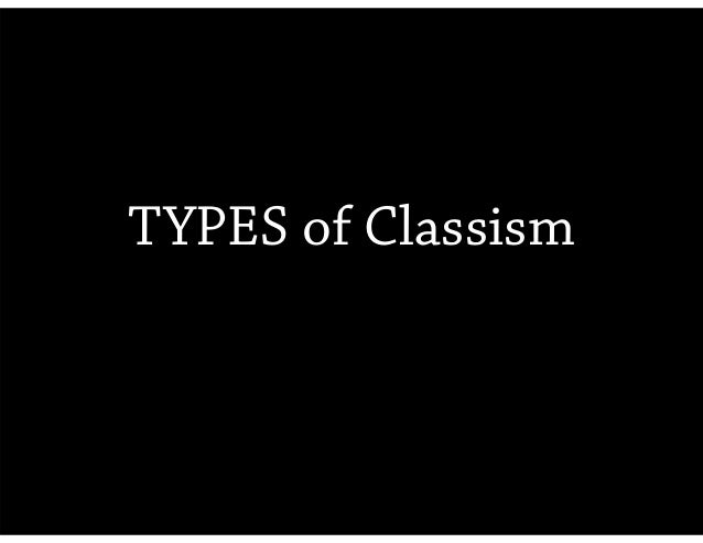 classism 2 Yet again kanye west insists that it's classism, not racism, at the core of west insisted that the real enemy is classism and the growing divide.