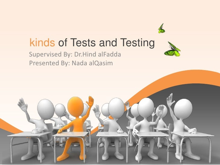 kinds of Tests and TestingSupervised By: Dr.Hind alFaddaPresented By: Nada alQasim
