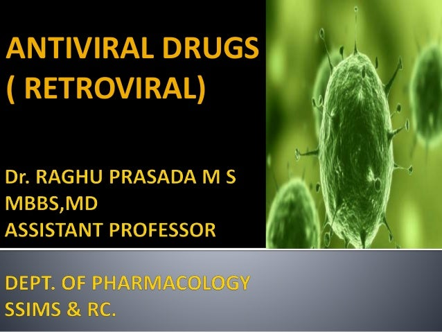 ANTIVIRAL DRUGS ( RETROVIRAL)