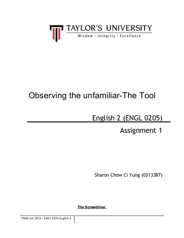 Observing the unfamiliar-The Tool English 2 (ENGL 0205) Assignment 1  Sharon Chow Ci Yung (0313387)  The Screwdriver FNBE ...