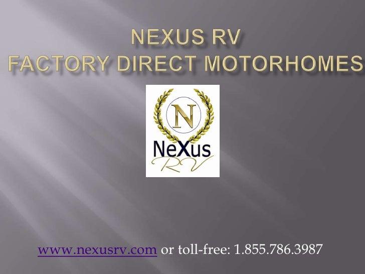 www.nexusrv.com or toll-free: 1.855.786.3987