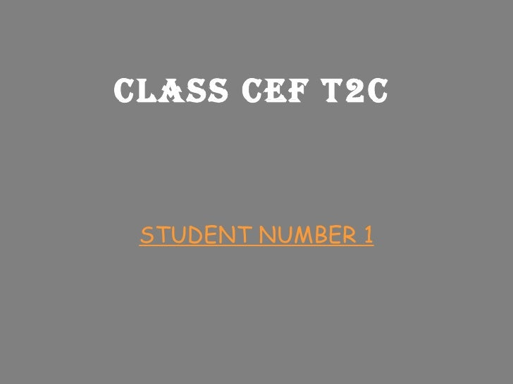 CLASS CEF T2C STUDENT NUMBER 1