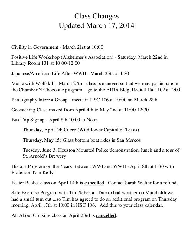 Class Changes Updated March 17, 2014 Civility in Government - March 21st at 10:00 Positive Life Workshop (Alzheimer's Asso...