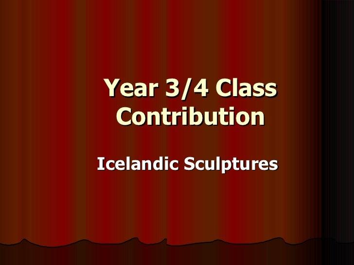 Year 3/4 Class Contribution Icelandic Sculptures
