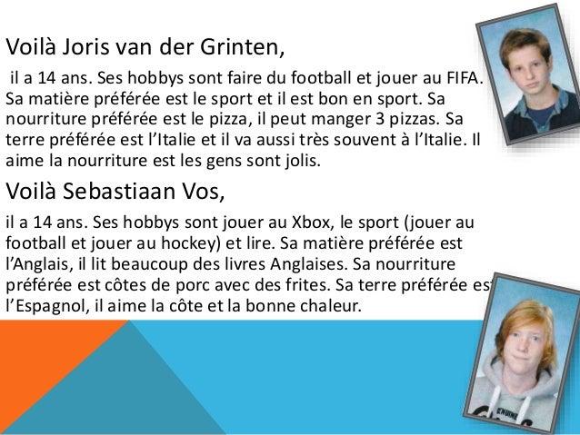 Voilà Najoua Serhan,  elle a 15 ans. Ses hobbys sont jouer au football et écouter de  la musique. Sa matière préférée est ...