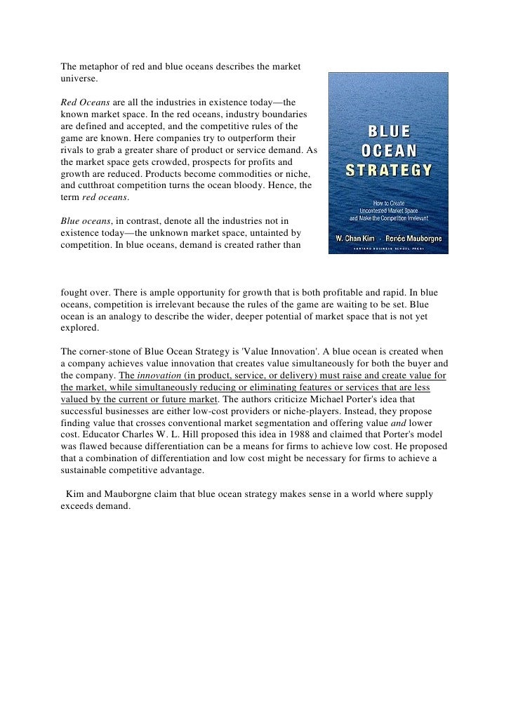The metaphor of red and blue oceans describes the market universe.  Red Oceans are all the industries in existence today—t...