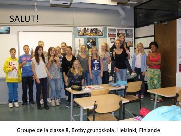 SALUT! Groupe de la classe 8, Botby grundskola, Helsinki, Finlande