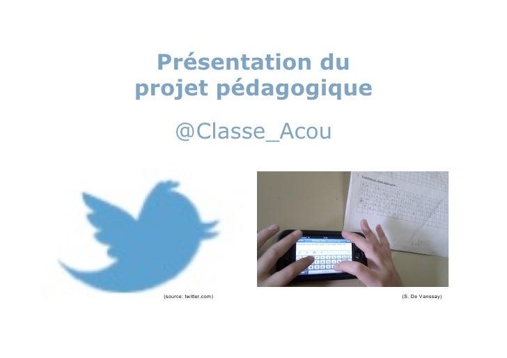 Présentation duprojet pédagogique      @Classe_Acou  (source: twitter.com)   (S. De Vanssay)