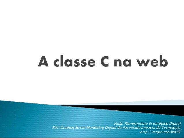 Aula: Planejamento Estratégico Digital Pós-Graduação em Marketing Digital da Faculdade Impacta de Tecnologia http://migre....