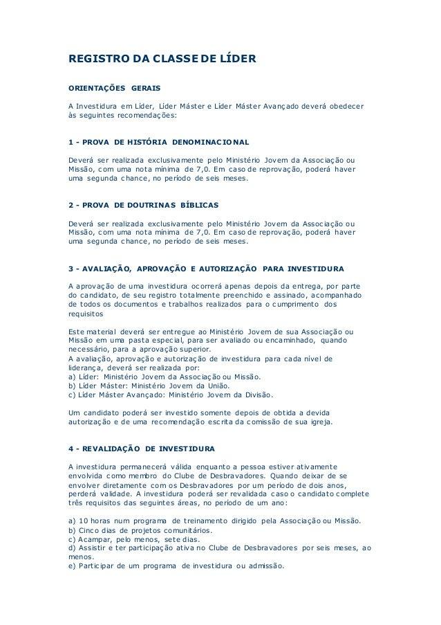 REGISTRO DA CLASSE DE LÍDER ORIENTAÇÕES GERAIS A Investidura em Líder, Líder Máster e Líder Máster Avançado deverá obedece...