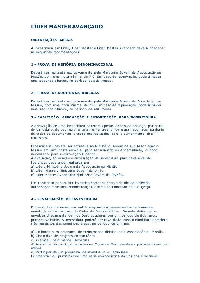 LÍDER MASTER AVANÇADO ORIENTAÇÕES GERAIS A Investidura em Líder, Líder Máster e Líder Máster Avançado deverá obedecer às s...