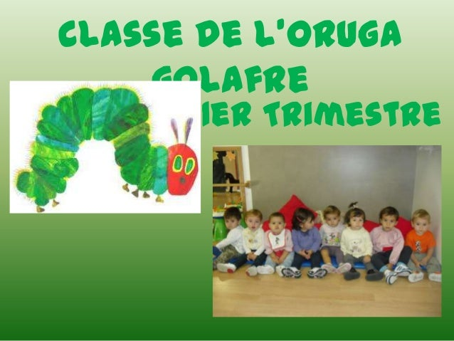 Classe de l'oruga    golafre       1er Trimestre