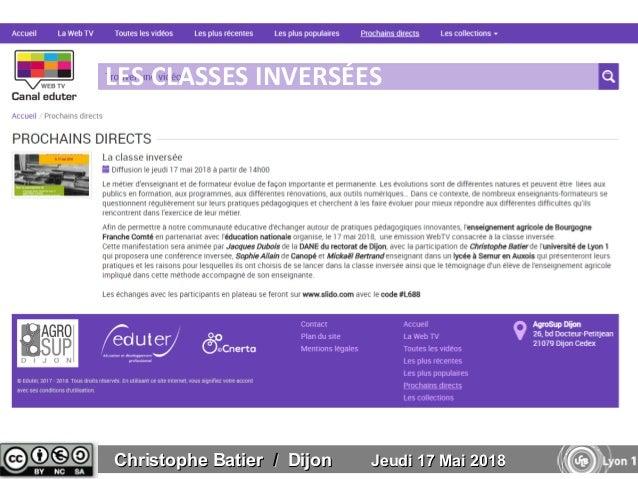 Christophe BatierChristophe Batier // DijonDijon Jeudi 17 Mai 2018Jeudi 17 Mai 2018 LES CLASSES INVERSÉES