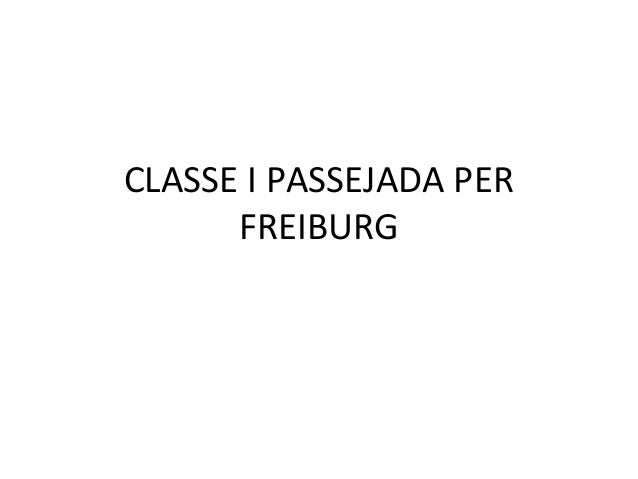 CLASSE I PASSEJADA PER FREIBURG