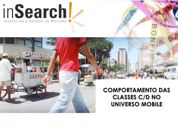 COMPORTAMENTO DAS  CLASSES C/D NO  UNIVERSO MOBILE