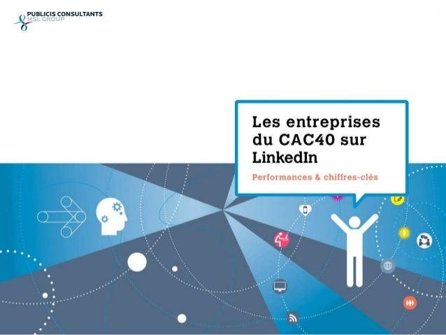 • Toutes les entreprises du CAC 40 sont actives sur LinkedIn. Leurs audiences sont importantes  et engagées. La question p...