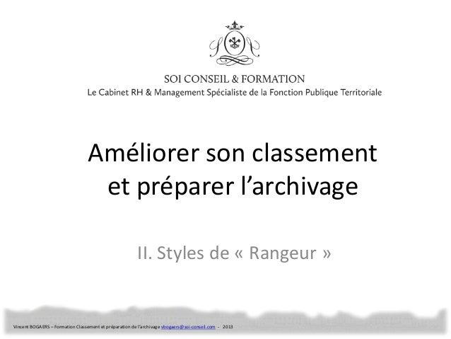 Améliorer son classement et préparer l'archivage II. Styles de « Rangeur »  Vincent BOGAERS – Formation Classement et prép...