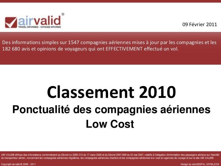 09 Février 2011Des informations simples sur 1547 compagnies aériennes mises à jour par les compagnies et les182 680 avis e...
