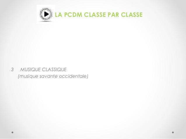 LA PCDM CLASSE PAR CLASSE 3 MUSIQUE CLASSIQUE (musique savante occidentale)