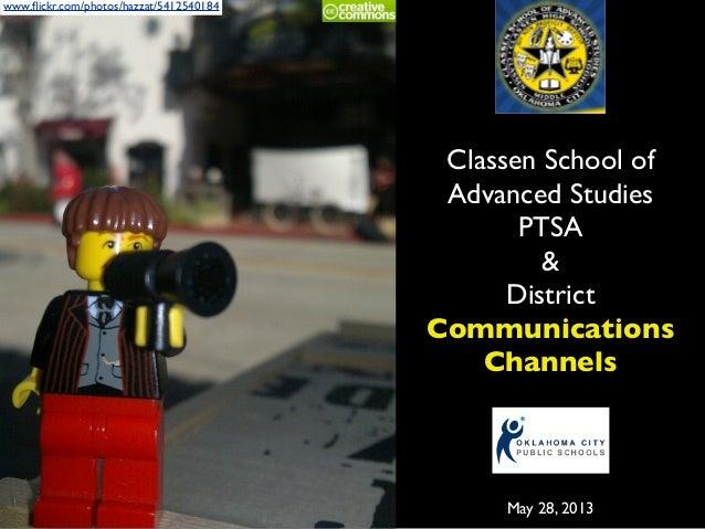www.flickr.com/photos/hazzat/5412540184Classen School ofAdvanced StudiesPTSA&DistrictCommunicationsChannelsMay 28, 2013