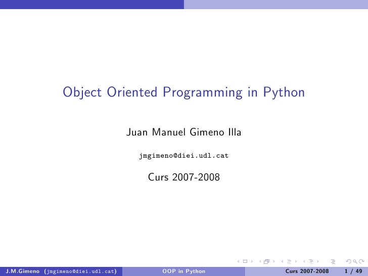 Object Oriented Programming in Python                                       Juan Manuel Gimeno Illa                       ...